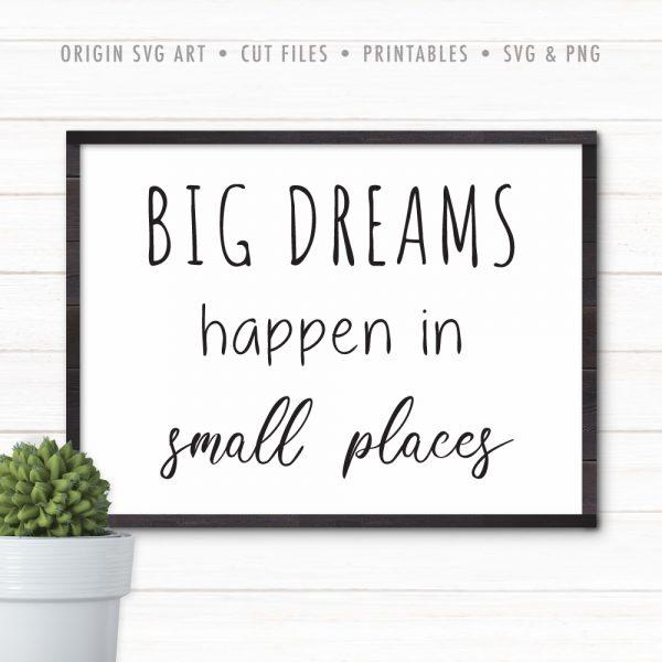Big Dreams Happen in Small Places