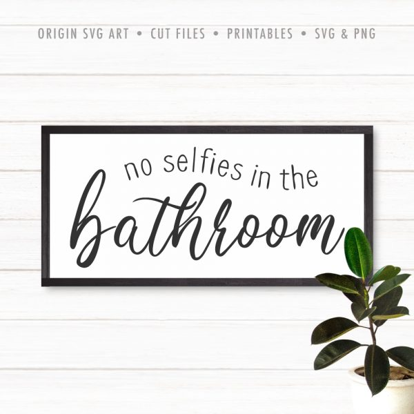No Selfies in the Bathroom SVG