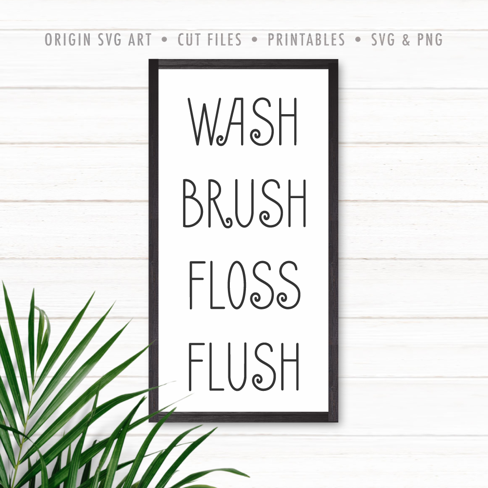 Wash, Brush, Floss, Flush SVG