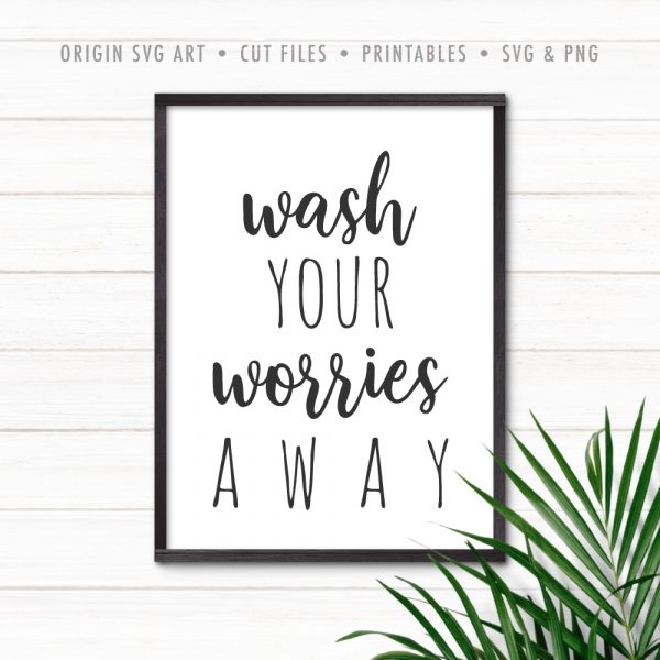 Wash Your Worries Away SVG