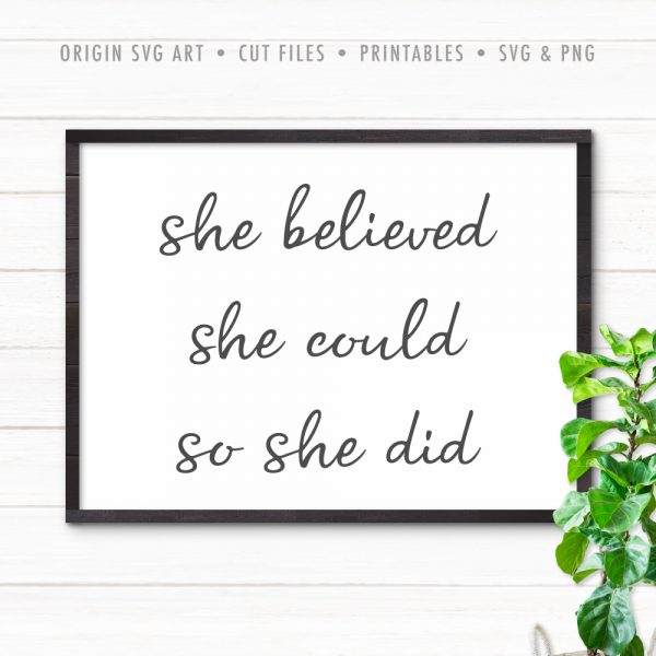 She Believed, She Could, So She Did SVG