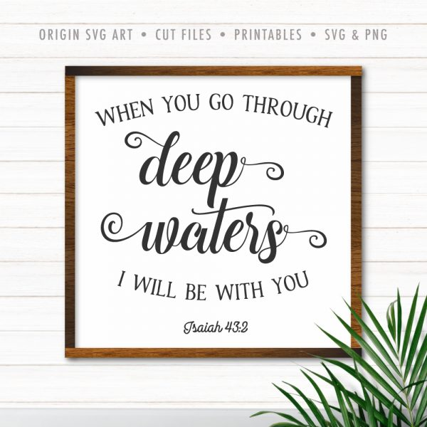 When You Go Through Deep Waters, I Will Be With You SVG