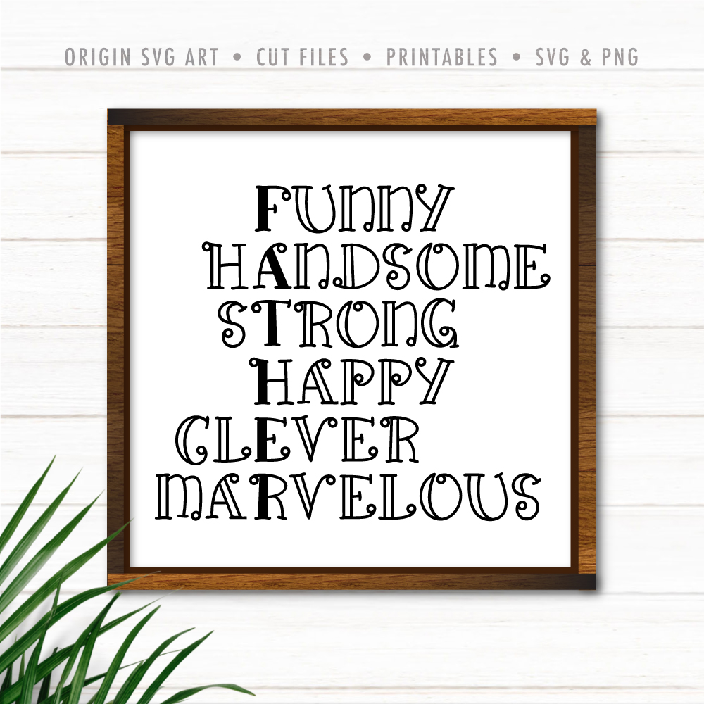 Funny, Handsome, Strong, Happy, Clever, Marvelous, Father's Day SVG