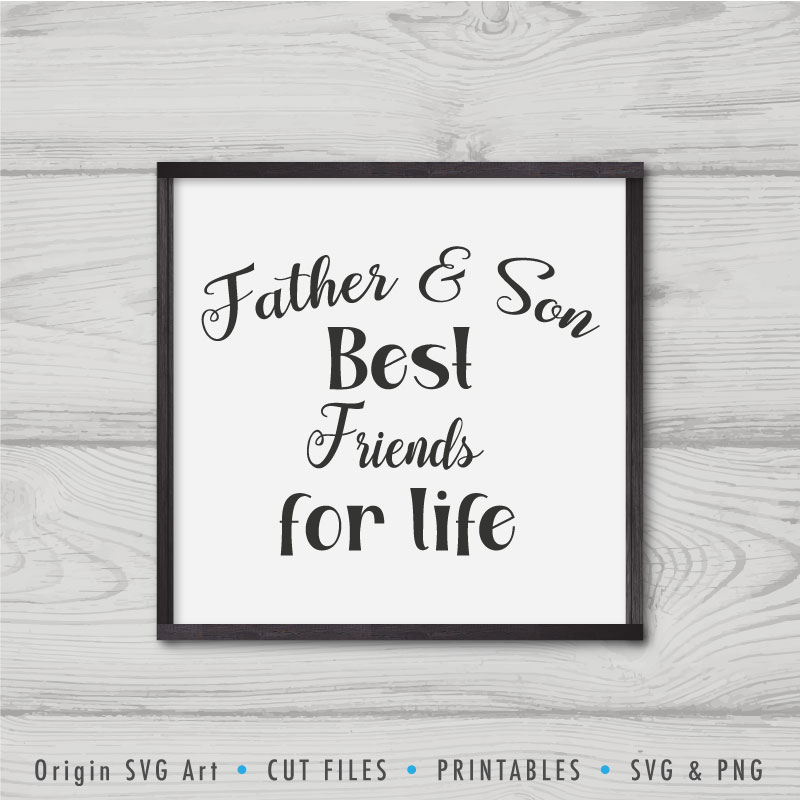 Father And Son, Best Friends For Life SVG