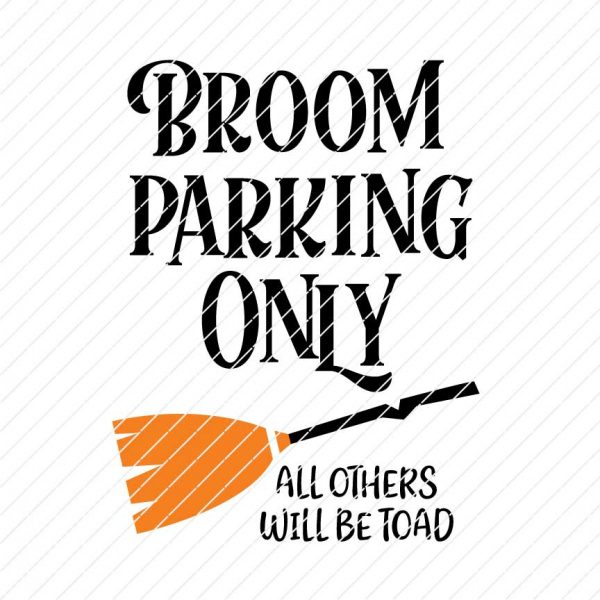 Broom Parking Only, All Others Will Be Toad, Halloween SVG