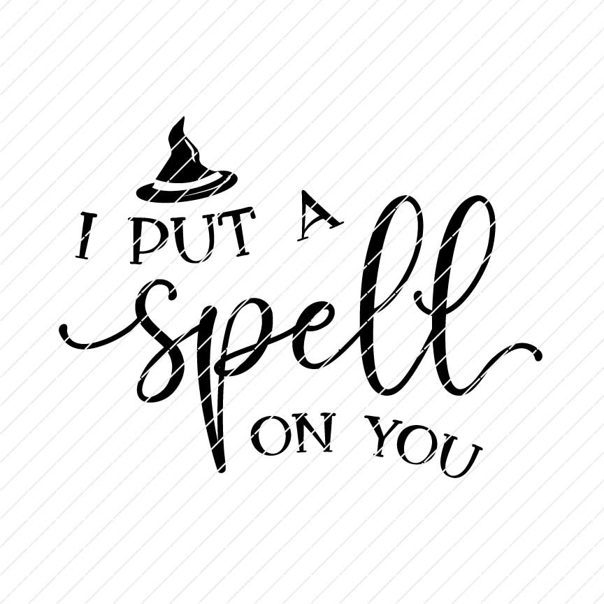 I Put A Spell On You, Halloween SVG