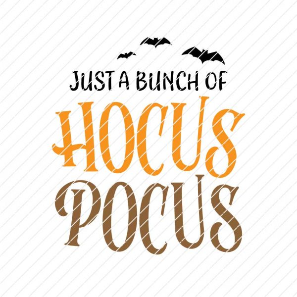 Just A Bunch Of Hocus Pocus, Halloween SVG