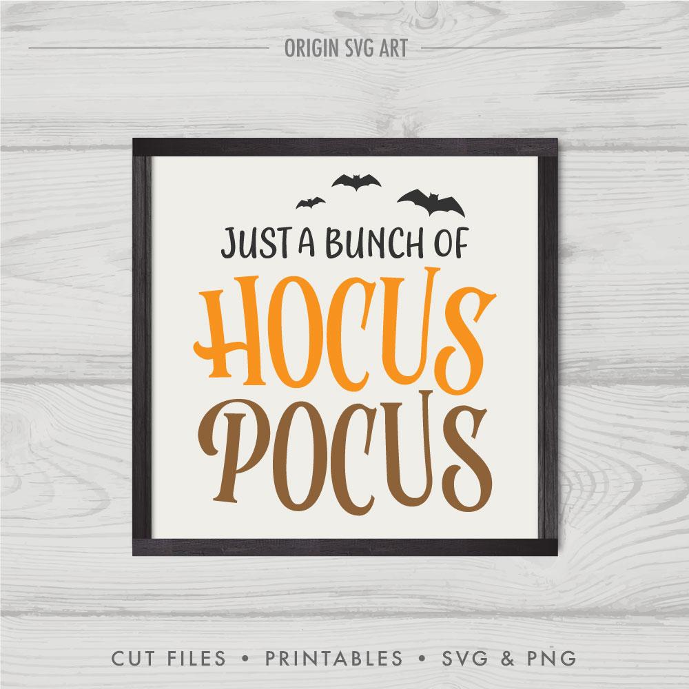 Just A Bunch Of Hocus Pocus, Halloween SVG