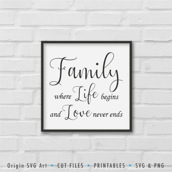 Family, Where Life Begins And Love Never Ends SVG