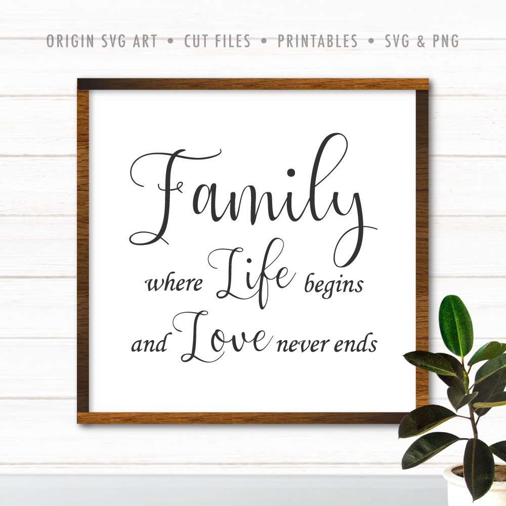 Download Family, Where Life Begins And Love Never Ends SVG - Origin ...