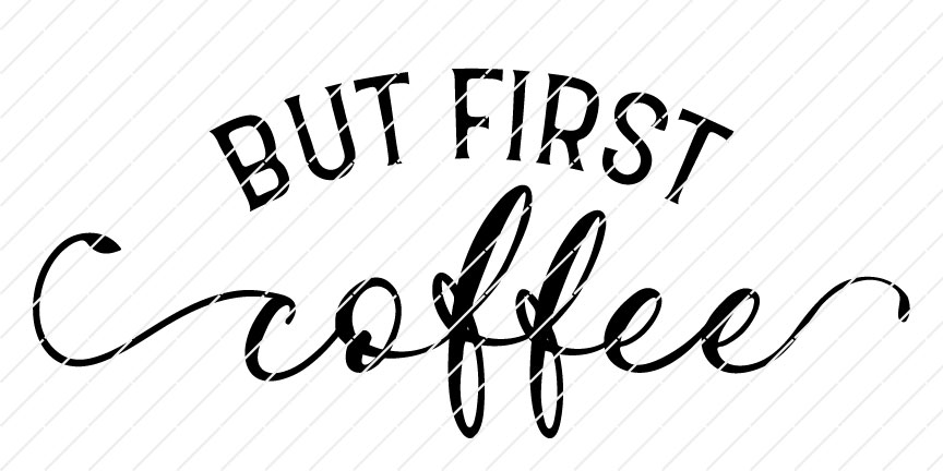 But First, Coffee, SVG