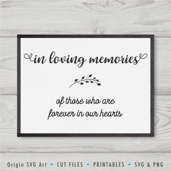 In Loving Memories of Those Who Are Forever In Our Hearts SVG
