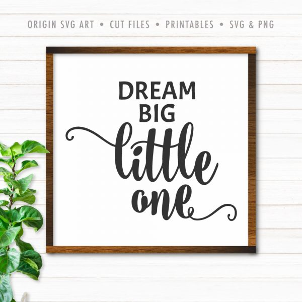 Dream Big, Little One SVG