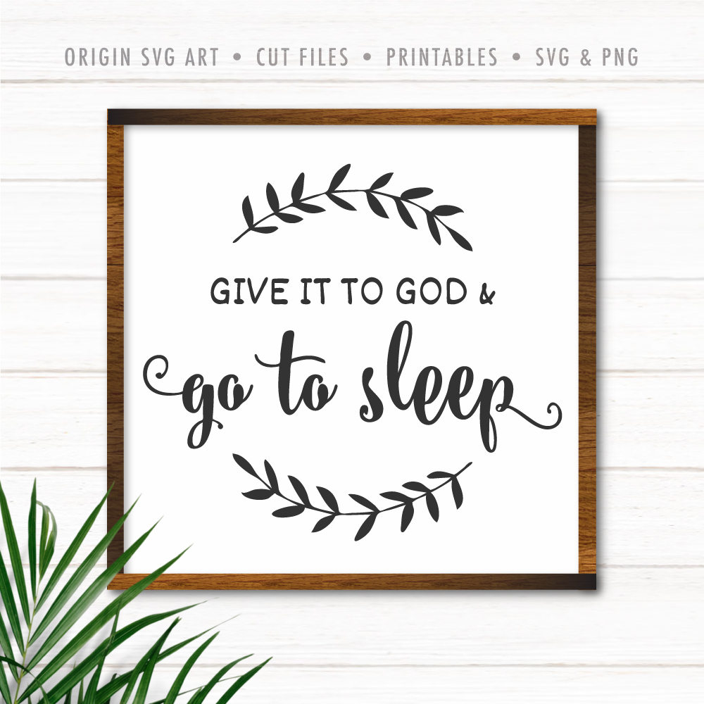 Give It To God And Go To Sleep SVG