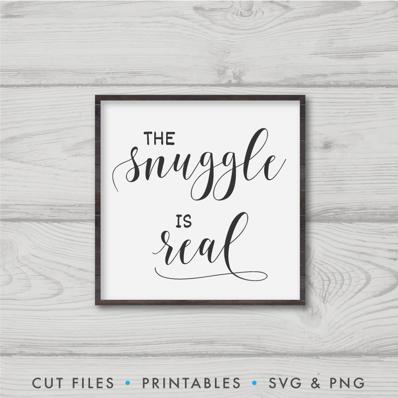 The Snuggle Is Real SVG