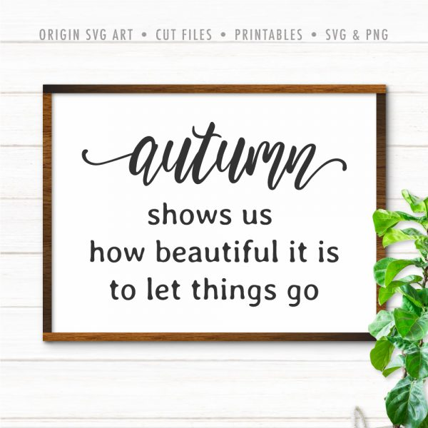Autumn shows us how beautiful it is to let things go SVG