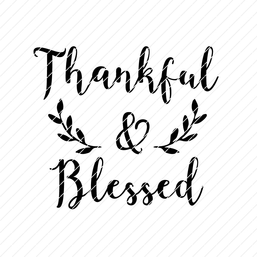 Thankful And Blessed SVG