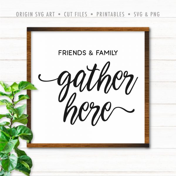 Friends And Family Gather Here, Thanksgiving SVG