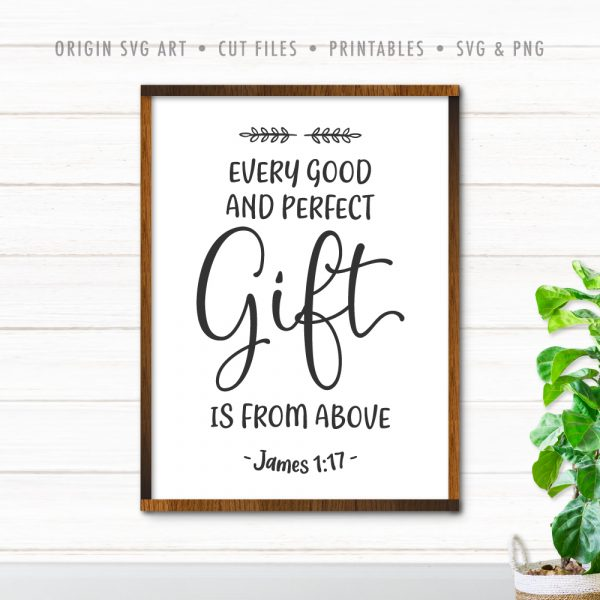 Every Good And Perfect Gift Is From Above, James 1:17 SVG