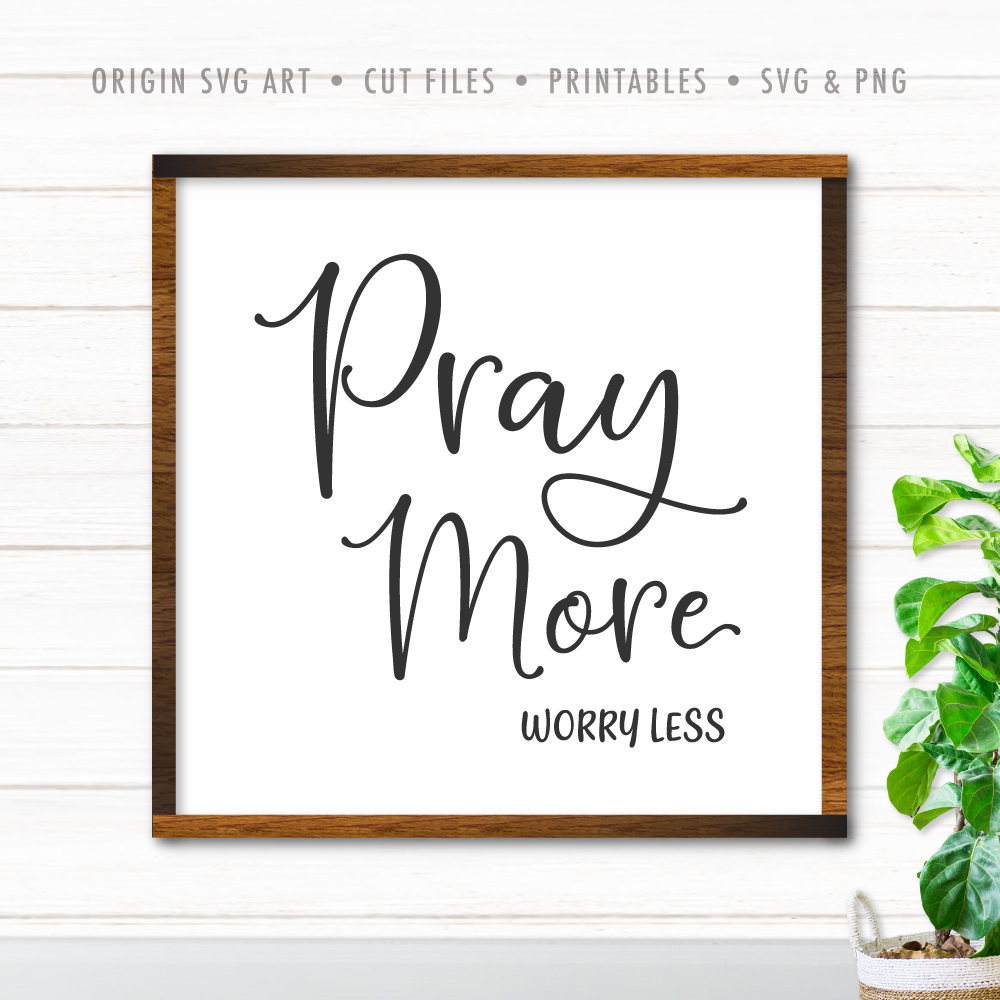 Pray More Worry Less SVG