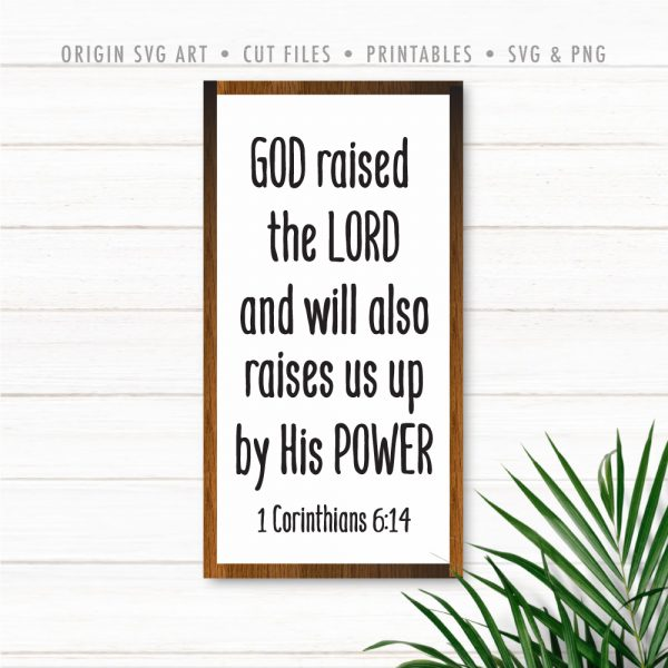 God Raised The Lord And Will Also Raises Us Up By His Power, 1 Corinthians 6:14 SVG