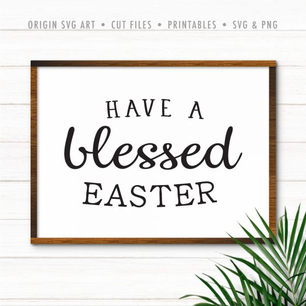 Have A Blessed Easter SVG