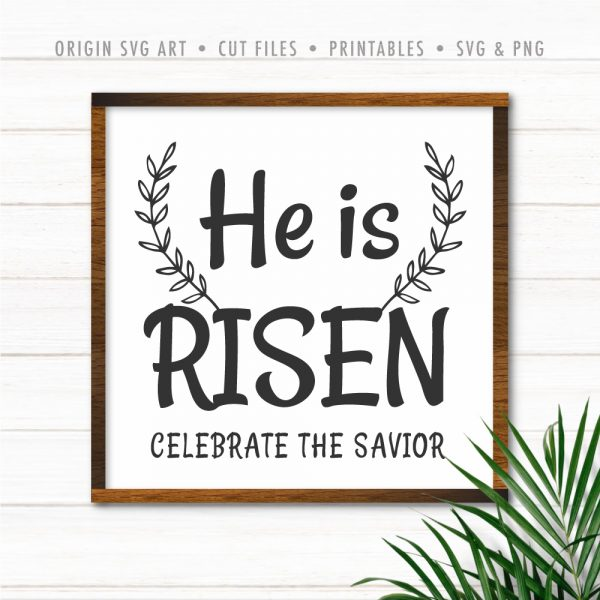 He Is Risen, Celebrate The Savior SVG