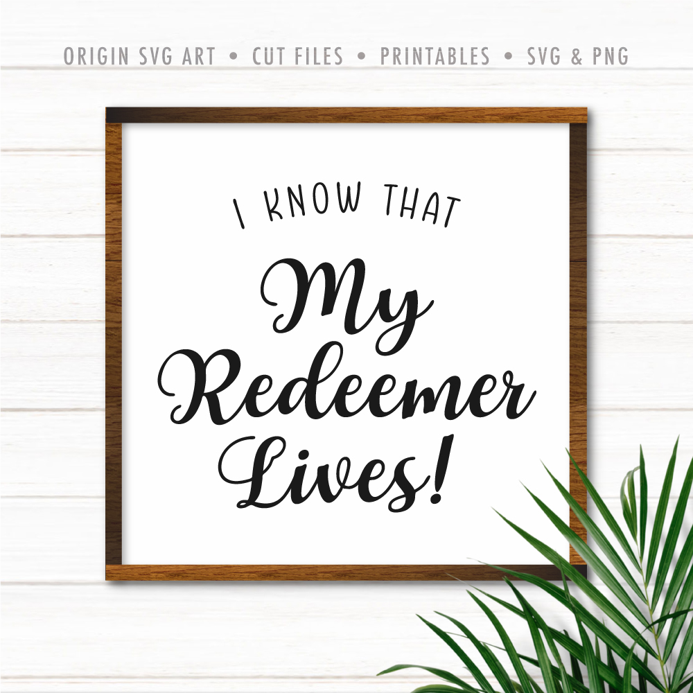 I Know That My Redeemer Lives! SVG