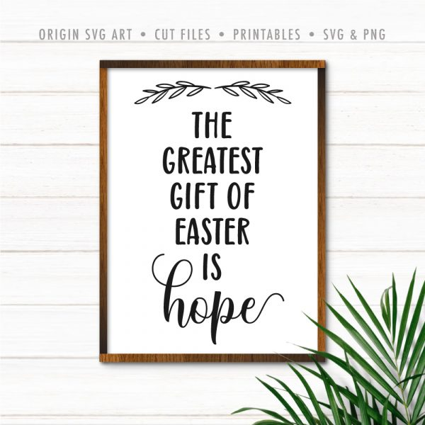 The Greatest Gift Of Easter Is Hope SVG