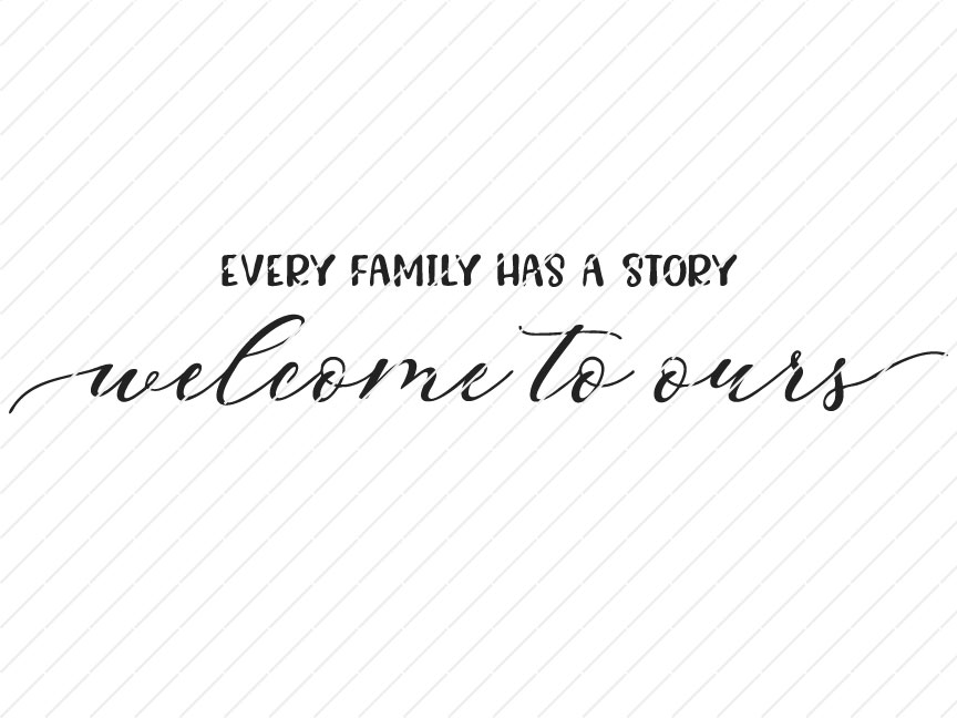 Story Welcome To Ours Png Svg Cutfile