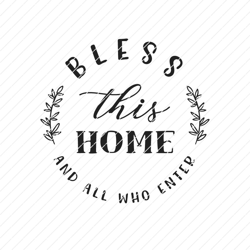 Bless This Home And All Who Enter Svg