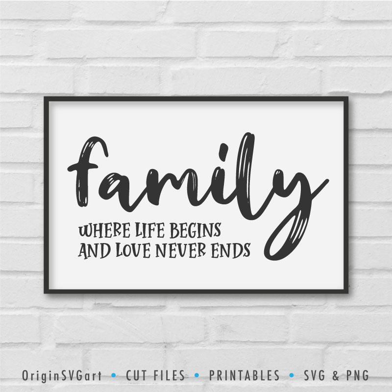 Download Family where life begins and love never ends SVG - Origin ...