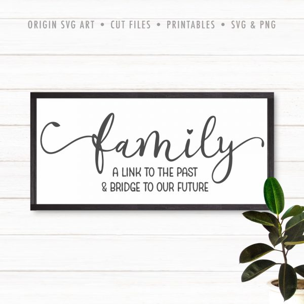 Family: A Link To The Past And Bridge To Our Future SVG