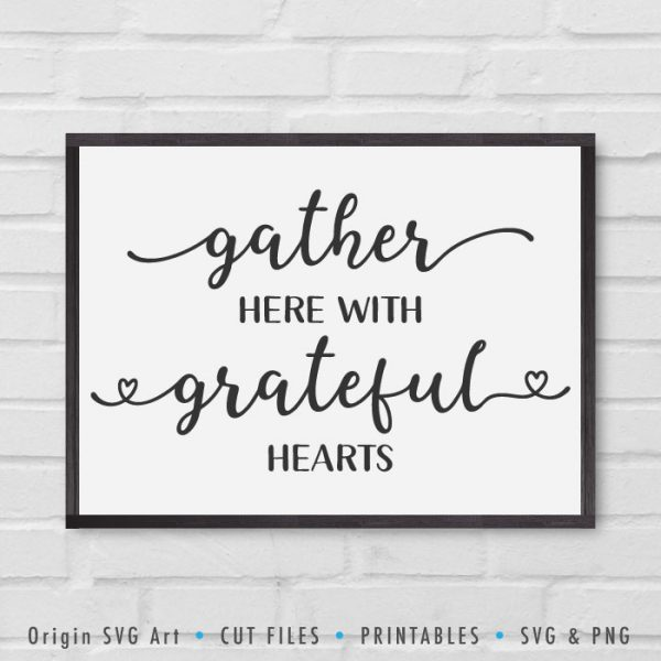 Grateful Hearts SVG, Gather Here Sign For Home Decor