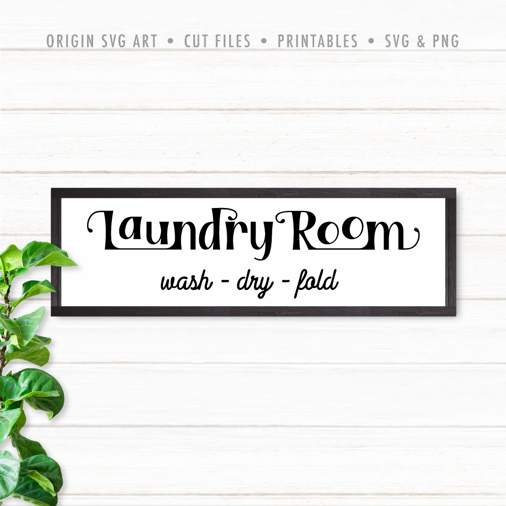 Laundry Room: Wash, Dry, Fold SVG