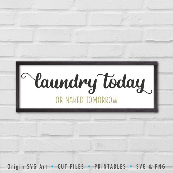 Laundry Today Or Naked Tomorrow SVG