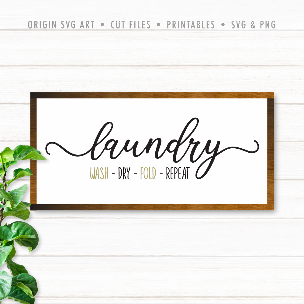 Laundry: Wash - Dry - fold - Repeat SVG