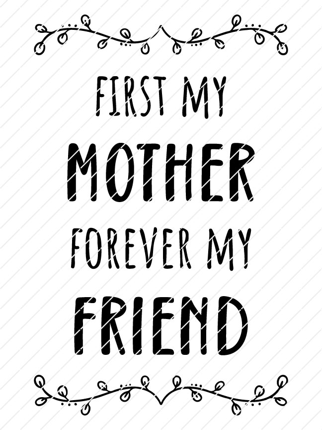 First My Mother, Forever My Friend SVG