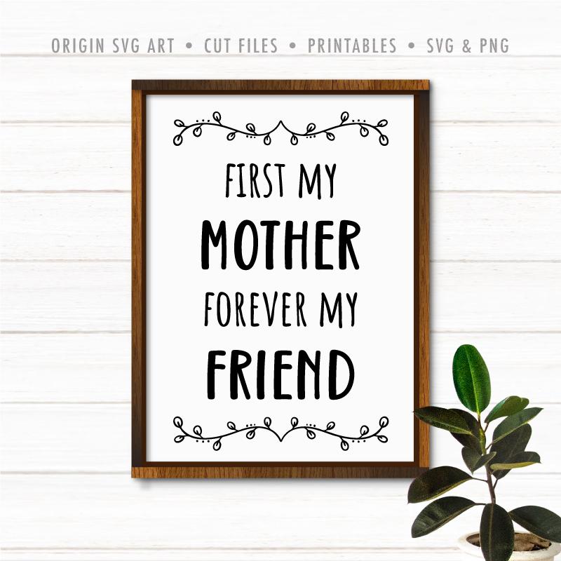 First My Mother Forever My Friend Svg Origin Svg Art