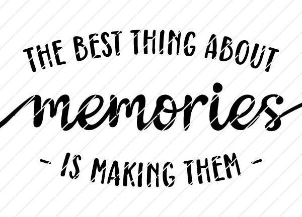 The Best Thing About Memories Is Making Them SVG