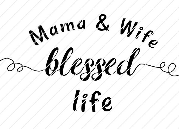 Mama And Wife Blessed Life SVG