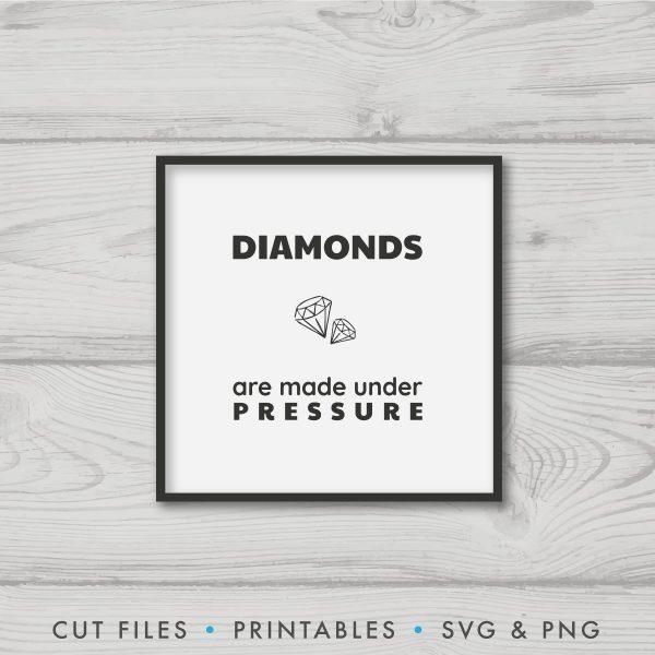 Diamonds Are Made Under Pressure SVG