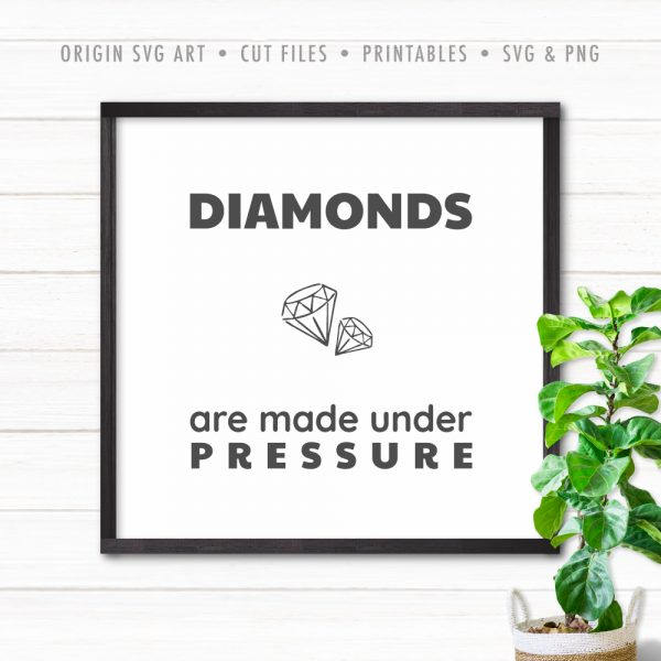 Diamonds Are Made Under Pressure SVG