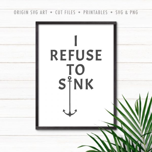 I Refuse To Sink SVG