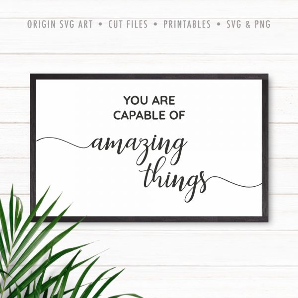 You Are Capable of Amazing Things SVG