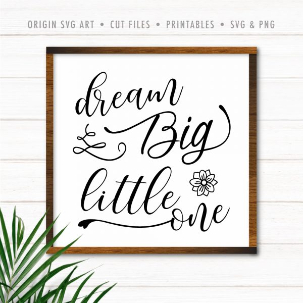 Dream Big, Little One - Nursery SVG