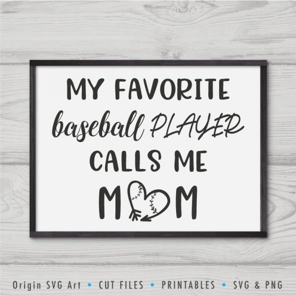 My Favorite Baseball Player Calls Me Mom SVG