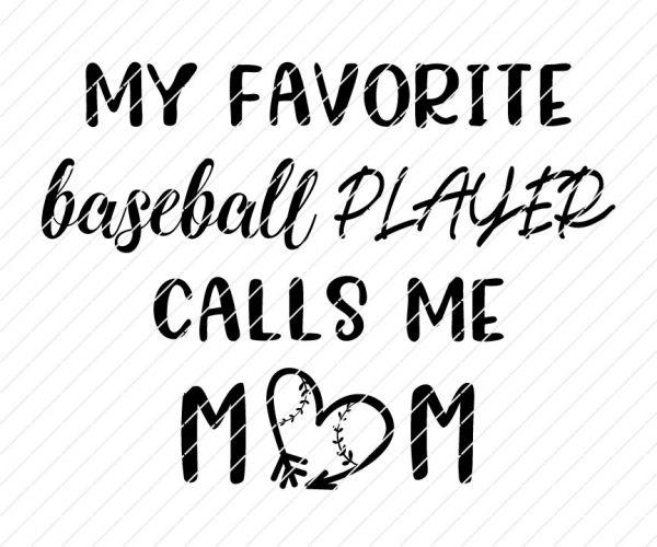 My Favorite Baseball Player Calls Me Mom SVG