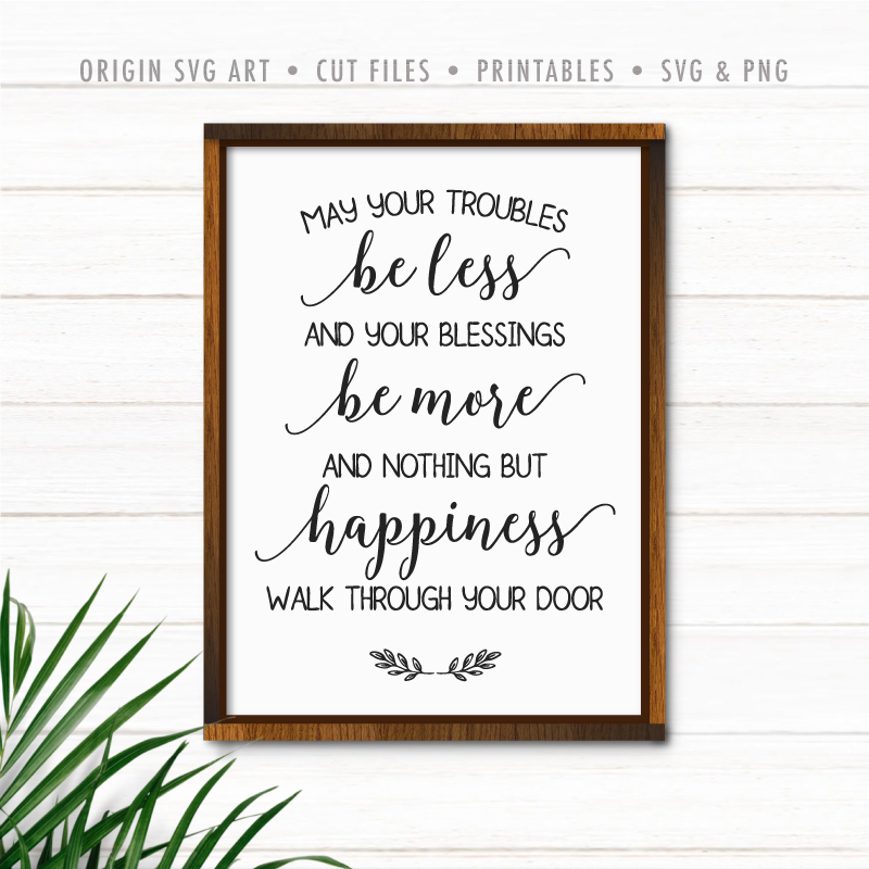 May Your Troubles Be Less And Your Blessings Be More SVG