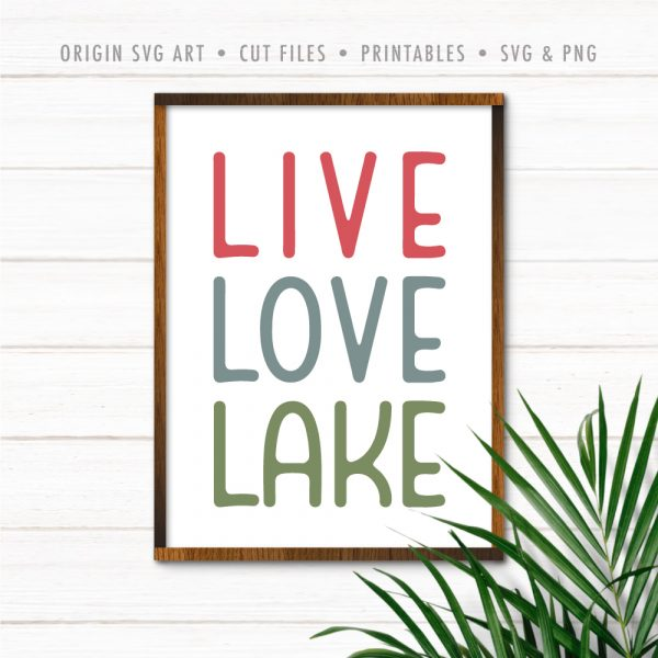 Live Love Lake SVG
